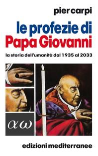 Le profezie di Papa Giovanni - Librerie.coop