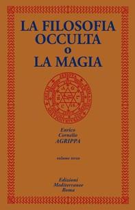La Filosofia Occulta o la Magia - Librerie.coop