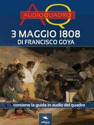 3 maggio 1808 di Francisco Goya - copertina