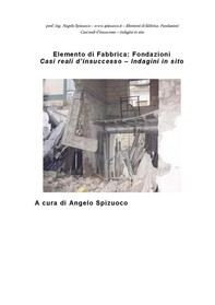 Elementi di fabbrica - Fondazioni: Casi reali d'insuccesso - Indagini in sito - Librerie.coop