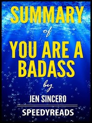 Summary of You Are a Badass by Jen Sincero - Finish Entire Book in 15 Minutes - copertina