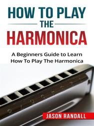 How to Play the Harmonica - copertina