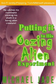Putting it to His Oozing Alien Experiment - Librerie.coop