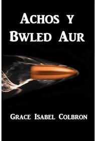Achos y Bwled Aur - copertina