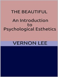 The Beautiful - An Introduction to Psychological Esthetics - Librerie.coop