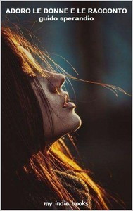 Adoro le donne e le racconto - copertina