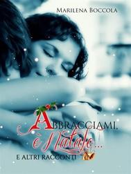 Abbracciami, è Natale e altri racconti - copertina