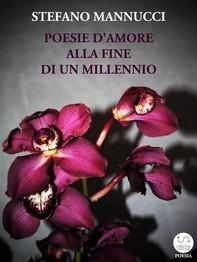 Poesie d'amore alla fine di un millennio - Librerie.coop