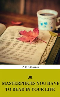 30 Masterpieces you have to read in your life Vol : 1 (A to Z Classics) - Librerie.coop
