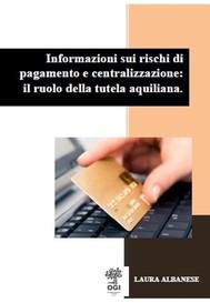 Informazioni sui rischi di pagamento e centralizzazione: il ruolo della tutela aquiliana - copertina