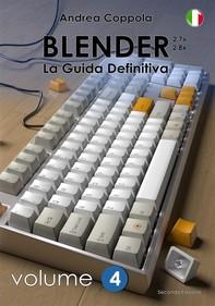 Blender - La Guida Definitiva - Volume 4 - 2a edizione ita - Librerie.coop