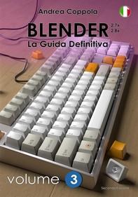 Blender - La Guida Definitiva - volume 3 - 2a edizione ita - Librerie.coop