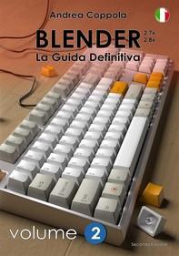 Blender - La Guida Definitiva - Volume 2 - 2a edizione ita - Librerie.coop