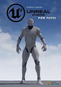 Unreal Engine 4 per tutti - Librerie.coop