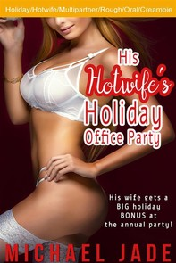 His Hotwife's Holiday Office Party - Librerie.coop