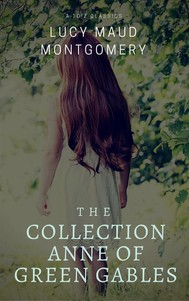 The Collection Anne of Green Gables (Best Navigation, Active TOC) (A to Z Classics) - copertina