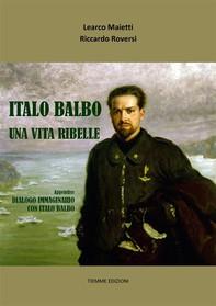 Italo Balbo. Una vita ribelle - Librerie.coop
