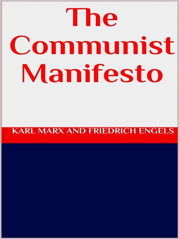 an analysis of communist ideologies in the communist manifesto by karl marx and friedrich engel The communist manifesto is a brief publication by political theorists karl marx and friedrich engels and was the communist manifesto: summary & analysis.