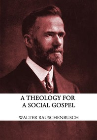 A Theology for the Social Gospel - Librerie.coop