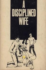 A Disciplined Wife - Erotic Novel - copertina