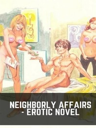 Neighborly Affairs - Erotic Novel - Librerie.coop