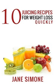 10 Juicing Recipes for Weight Loss Quickly - copertina