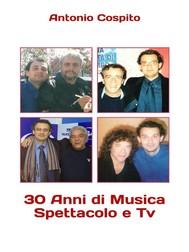 30 Anni di Musica - Spettacolo e Tv - copertina