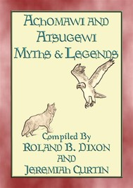 ACHOMAWI AND ATSUGEWI MYTHS and Legends - 17 American Indian Myths - copertina