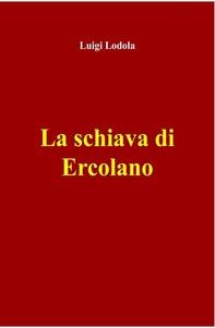 La schiava di Ercolano - Librerie.coop