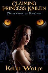 Claiming Princess Kailen (Princesses in Bondage) - Librerie.coop