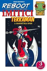 iMITICI 3 - Tekkaman il Cavaliere dello spazio - Librerie.coop