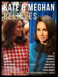Kate & Meghan Believes - Kate and Meghan Quotes And Believes - Librerie.coop