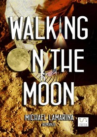 Walking on the moon - Librerie.coop
