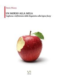 Un morso alla mela. Vaghezza e definizione dalla linguistica alla logica fuzzy - copertina