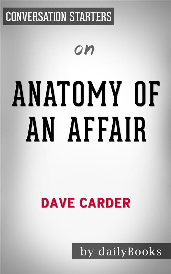 Anatomy of an Affair: by Dave Carder | Conversation Starters, Daily ...