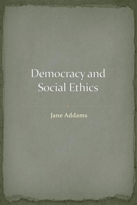 Democracy and Social Ethics - Librerie.coop