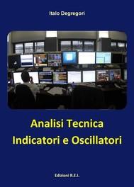 Analisi Tecnica - Indicatori e Oscillatori - copertina