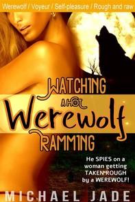 Watching a Hot Werewolf Ramming - Librerie.coop
