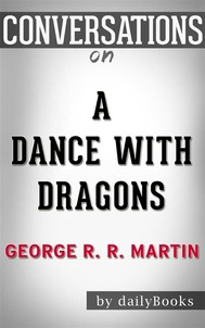 A Dance with Dragons: by George R. R. Martin   Conversation Starters - copertina