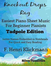 Knockout Drops Rag Easiest Piano Sheet Music for Beginner Pianists Tadpole Edition - Librerie.coop