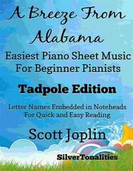 A Breeze from Alabama Easiest Piano Sheet Music Tadpole Edition - copertina