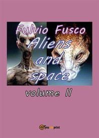 Aliens and space. Vol. 2 - Librerie.coop