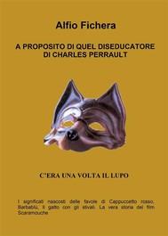 A proposito di quel diseducatore di Charles Perrault - copertina
