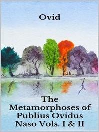 The Metamorphoses of Publius Ovidus Naso Vols. I & II - Librerie.coop