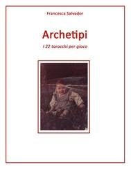 Archetipi, i 22 tarocchi per gioco - copertina