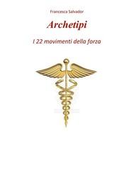 Archetipi, i 22 movimenti della forza - copertina