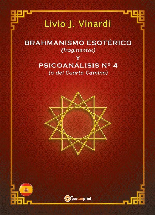 BRAHMANISMO ESOTÉRICO (fragmentos) y PSICOANÁLISIS Nº 4 (o del ...