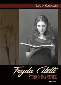Fryda Ciletti. Storia di una pittrice - Librerie.coop