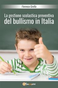La gestione scolastica preventiva del bullismo in Italia - copertina