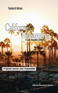 Interviste, Sesso e Responsabilità (#5 della serie California Dreaming): A Los Angeles Series - copertina